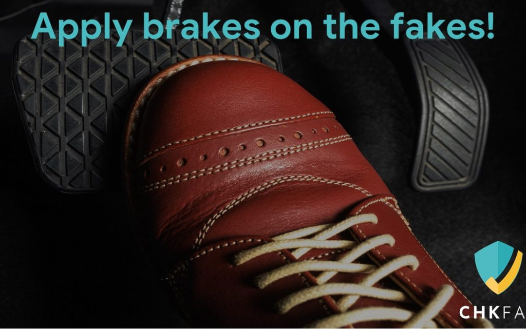 Apply brakes on the fakes!
