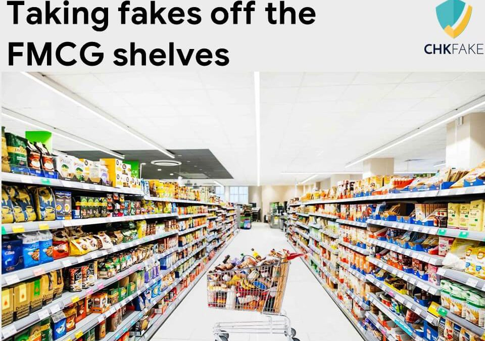 Taking Fakes Off The FMCG Shelves