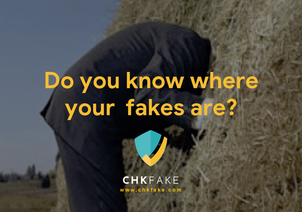 Do you know where your fakes are?