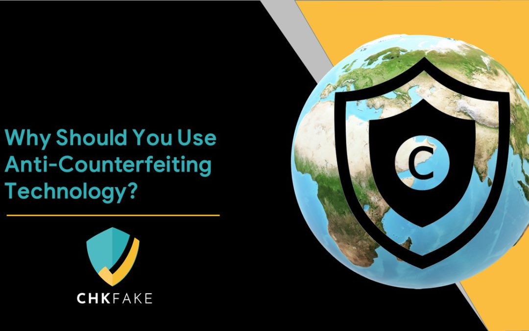 Why should you use Anti-Counterfeiting Technology?